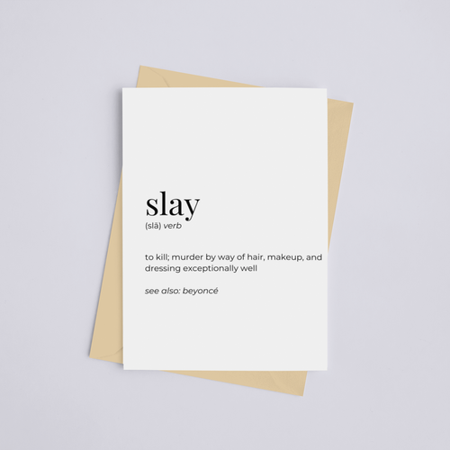 Slay - Greeting Card/Wall Art Print