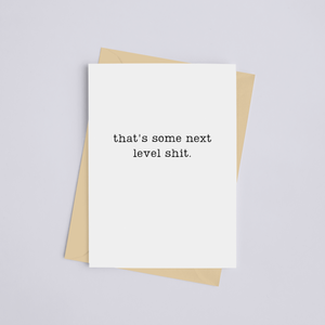 That's Some Next Level Shit - Greeting Card
