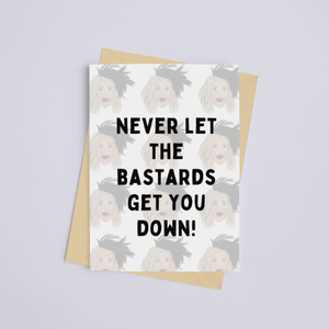 """Never Let the Bastards Get You Down"" Moira Rose Schitt's Creek - Greeting Card"