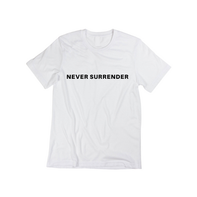 NEVER SURRENDER T-SHIRT [UNISEX]