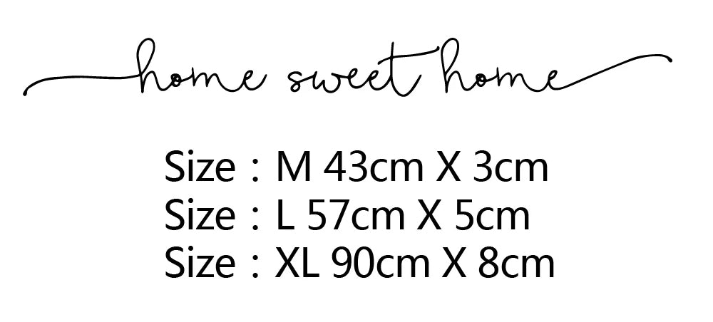 "<h3><span><strong>Home Sweet Home Simple Welcoming Minimalist Quote Wall Art Decal Removable Vinyl Wall Sticker For House Interior Decoration. </strong></span></h3> <p><span><strong>Description:</strong> Vinyl Wall Decal </span><br /><span><strong>Pattern:</strong> Home Sweet Home Quote </span><br /><span><strong>Scenarios:</strong> For Refrigerator, </span><span>Tile, </span><span>Wall </span><br /><span><strong>Usage:</strong> Furniture Stickers, </span><span>Window Stickers </span><br /><span><strong>Theme:</strong> Letters &amp; Quotes  </span><br /><span><strong>Material:</strong> Plastic Vinyl PVC  </span><br /><span><strong>Type:</strong> Sticker Mural/Wall Decals </span><br /><span><strong>Material:</strong> Vinyl Sticker </span><br /><span><strong>Suitable Use:</strong> Wall Decor/Room Decor /Kids Room Decor/Wedding  Decoration/Party Decor </span><br /><span><strong>Suitable Place:</strong> Bedroom/Living Room/Kids Room/Classroom/Office/ Nursery School </span><br /><span><strong>Quality:</strong> Waterproof and Removable </span><br /><span><strong>Features:</strong> Self-adhesive </span><br /><span><strong>Where to apply:</strong> Smooth Wall Glass Metal Wood Etc <br /></span><strong>Colors</strong>: Multiple Colors - Choose your color <br /><strong>Size (L)</strong>: 57x5cm<br /><strong>Size (XL)</strong>: 90x8cm</p> <p><img src=""https://cdn.shopify.com/s/files/1/0270/7796/7917/files/Home_Sweet_Home_Simple_Welcoming_Minimalist_Quote_Wall_Art_Decal_Removable_Vinyl_Wall_Sticker_For_House_Interior_Decora_1.png?v=1573608483"" alt=""Home Sweet Home Simple Welcoming Minimalist Quote Wall Art Decal Removable Vinyl Wall Sticker For House Interior Decoration"" /></p> <p><img src=""https://cdn.shopify.com/s/files/1/0270/7796/7917/files/Home_Sweet_Home_Simple_Welcoming_Minimalist_Quote_Wall_Art_Decal_Removable_Vinyl_Wall_Sticker_For_House_Interior_Decora.png?v=1573608507"" alt=""Home Sweet Home Simple Welcoming Minimalist Quote Wall Art Decal Removable Vinyl Wall Sticker For House Interior Decoration"" /></p> <p> </p> <p> </p> <p> </p>"