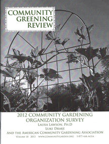 Community Greening Review 2013 Issue Including the 2012 Community Gardening Organization Survey