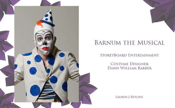Barnum the Musical Melbourne - Dann William Barber - Theatrical Millinery - Lauren J Ritchie