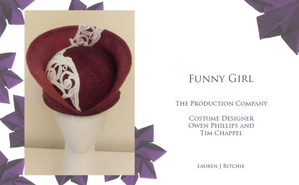 Funny Girl - The Production Company - Theatrical Millinery - Lauren J Ritchie
