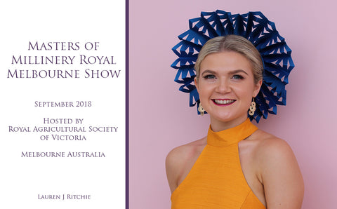 Masters of Millinery Royal Melbourne Show 2018 - Awards and Competition - Lauren J Ritchie