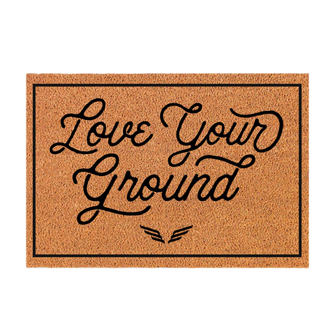 LOVE YOUR GROUND DOORMAT
