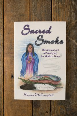 Sacred Smoke The Ancient Art of Smudging for Modern Times