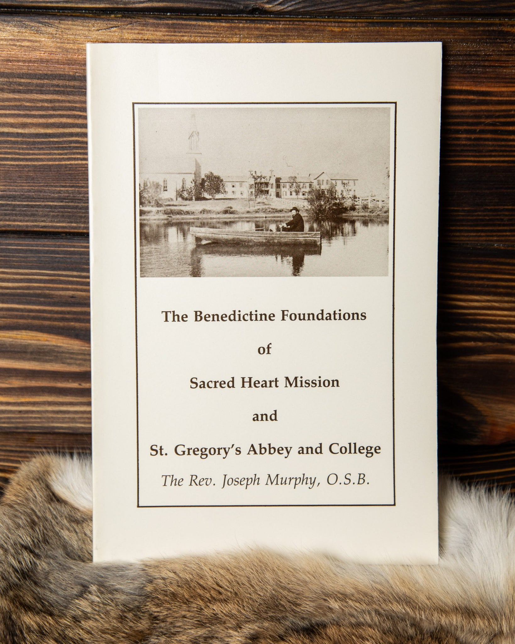 The Benedictine Foundations of Sacred Heart Mission & St. Gregory's Abbey & College