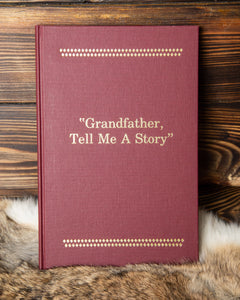 Grandfather, Tell Me a Story