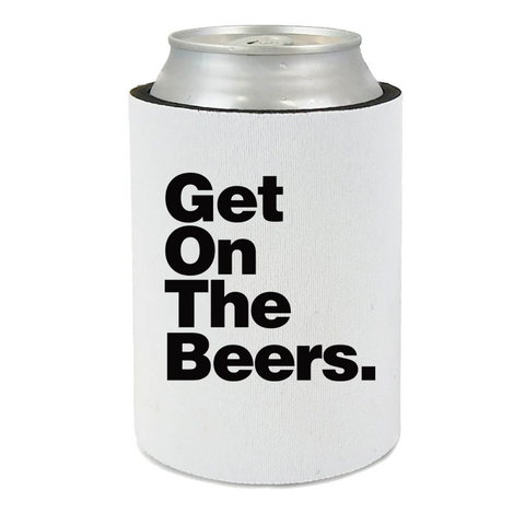 GET ON THE BEERS STUBBY HOLDER - WHITE
