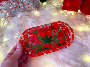 All I want for Christmas is weed small rolling tray