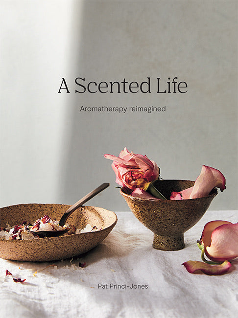 A Scented Life by Pat Princi Jones