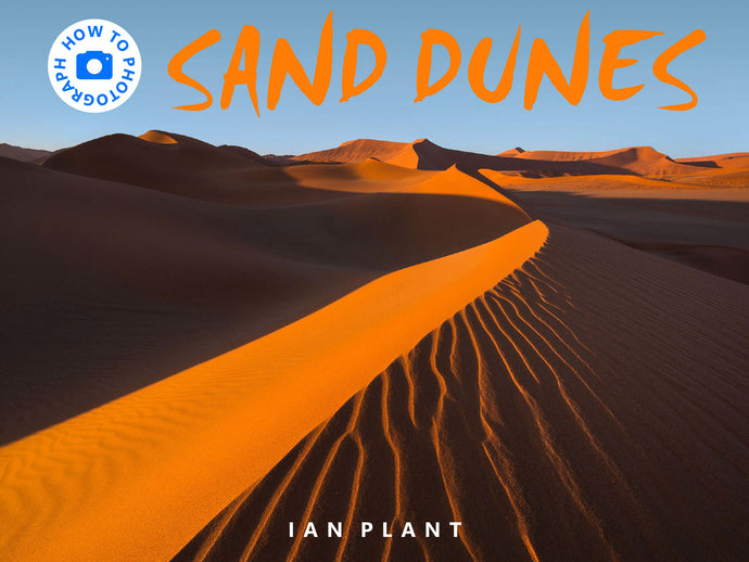 How to Photograph Sand Dunes