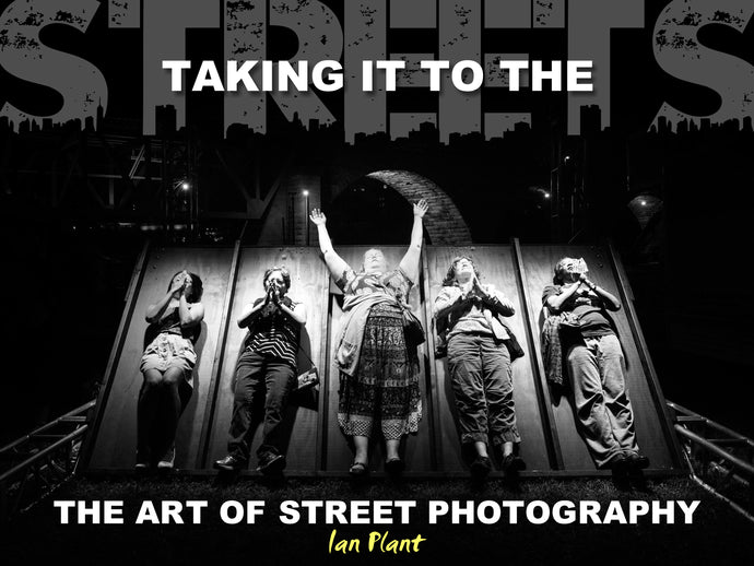 Taking it to the Streets: The Art of Street Photography