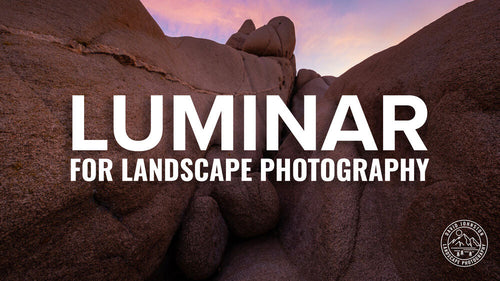 Luminar for Landscape Photography