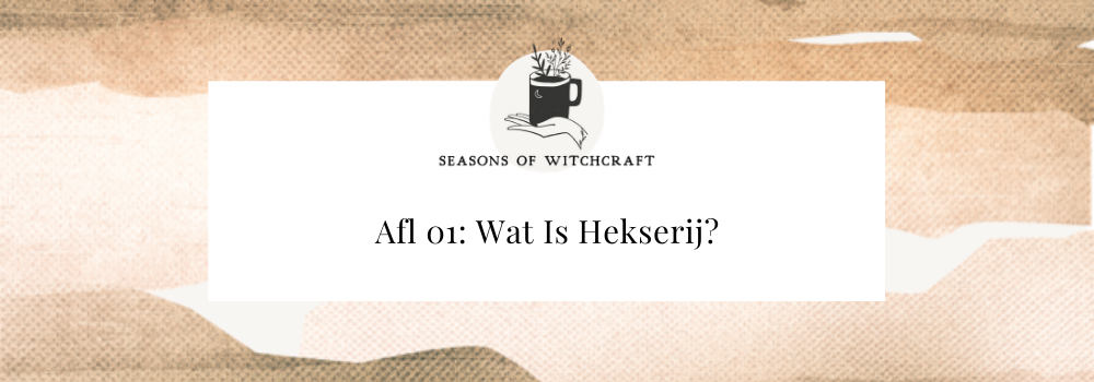 Seasons Of Witchcraft Podcast: Afl. 01 - Wat Is Hekserij?