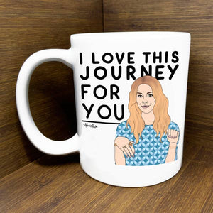 "Alexis Rose - ""I Love This Journey"" - Schitt's Creek Mug"
