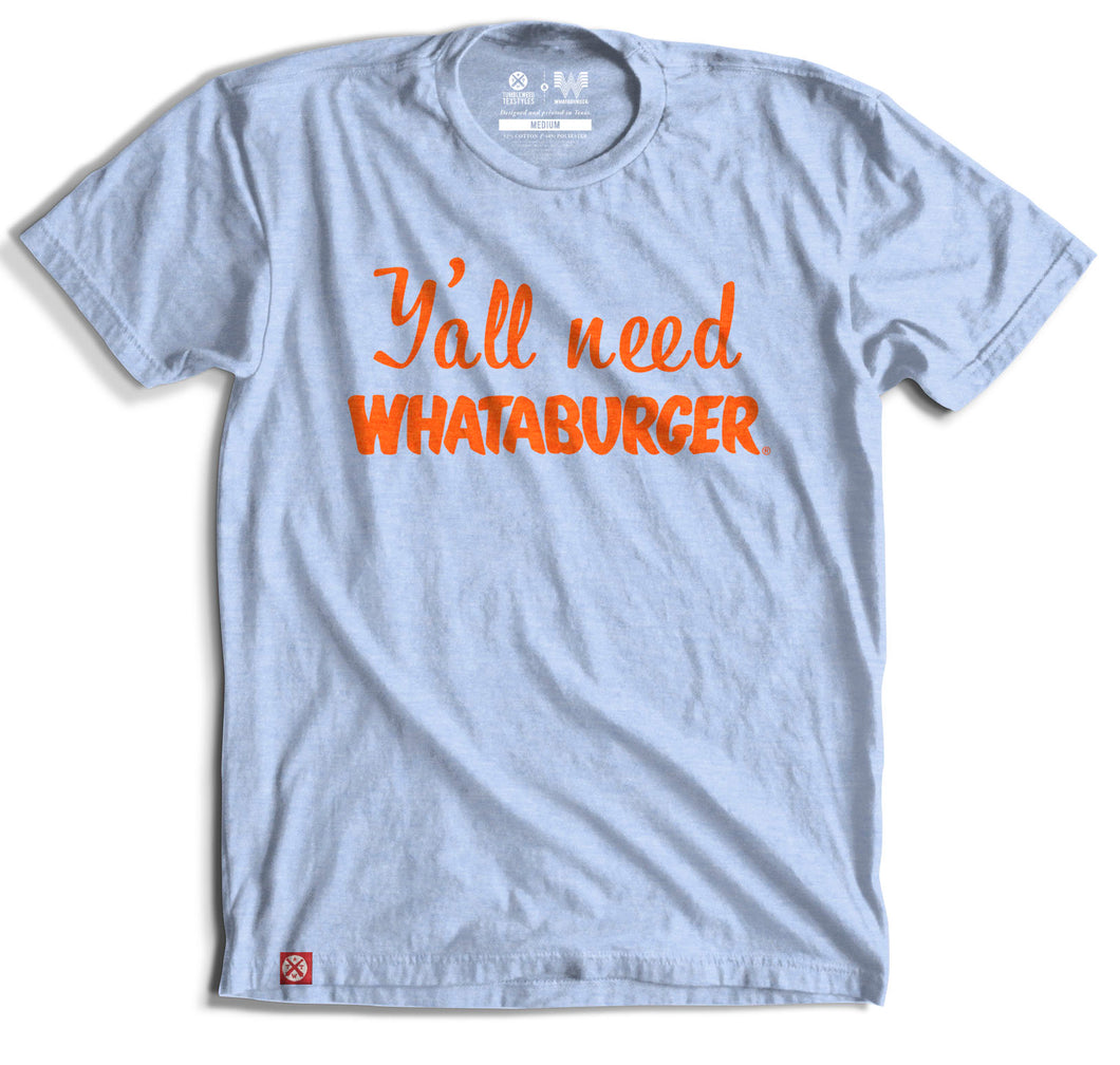 Y'all Need Whataburger T-shirt