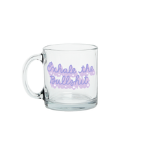 Load image into Gallery viewer, Exhale the Bullshit Glass Mug