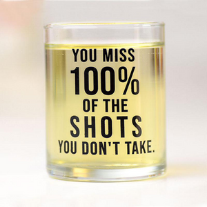 Miss 100% of the Shots Shot Glass