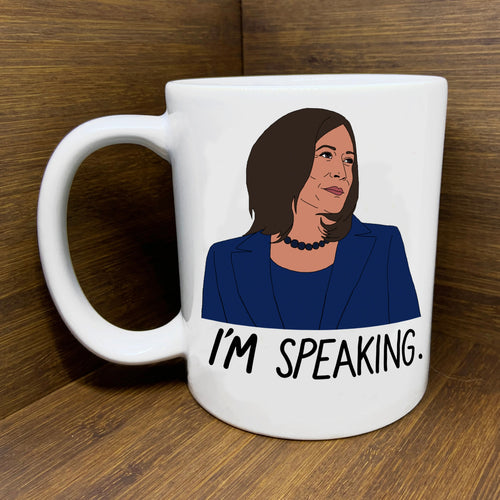 I'm Speaking Mug - Kamala Harris