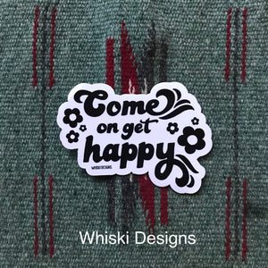 Come On, Get Happy Sticker