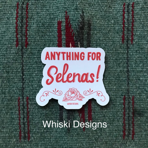 Anything for Selenas Sticker