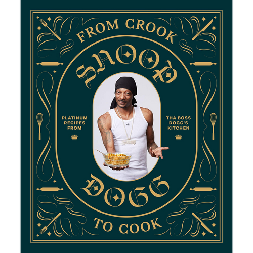 From Crook to Cook by Snoop Dogg