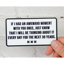 Load image into Gallery viewer, Just One Awkward Moment Vinyl Sticker