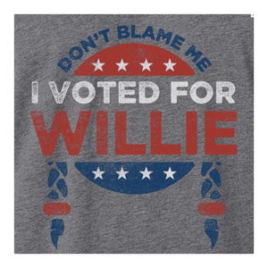 Don't Blame Me, Willie Unisex T Shirt