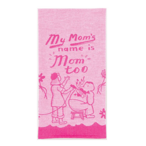 Blue Q Dish Towel My Mom's Name is Mom