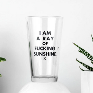 I am a Ray of Sunshine Pint Glass