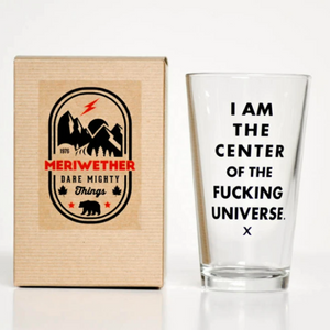 I am the Center of the Universe Pint Glass