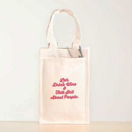 Let's Drink Wine and Talk Shit Wine Tote
