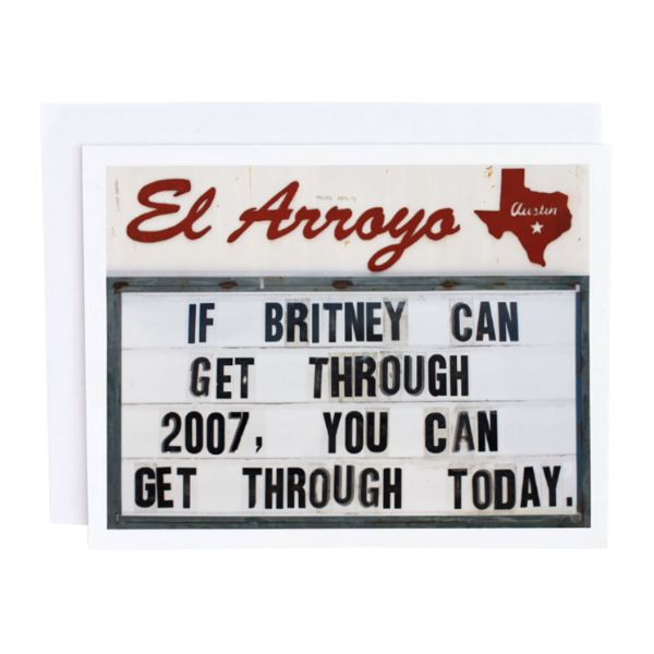 If Britney Can Get Through 2007 Card