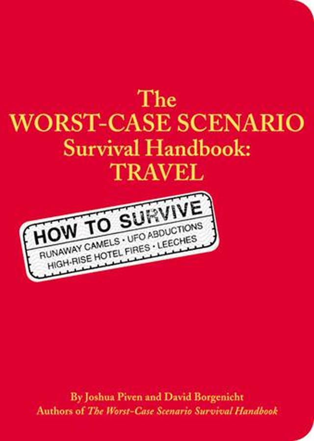The Worst-Case Scenario Survival Handbook: Travel by Joshua Piven and David Borgenicht