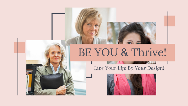 Image of three sophisticated women and the text Be You & Thrive with subtitle Live Your Life By Your Design