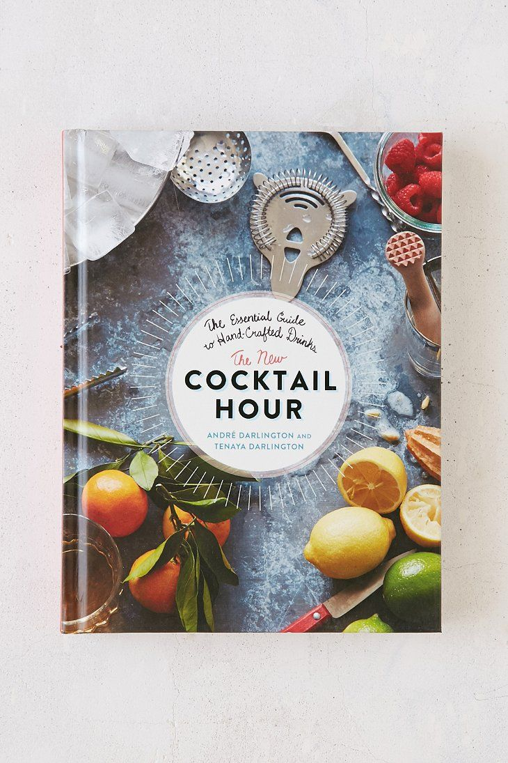 The New Cocktail Hour: The Essential Guide to Hand-Crafted Drinks - Provisions, LLC