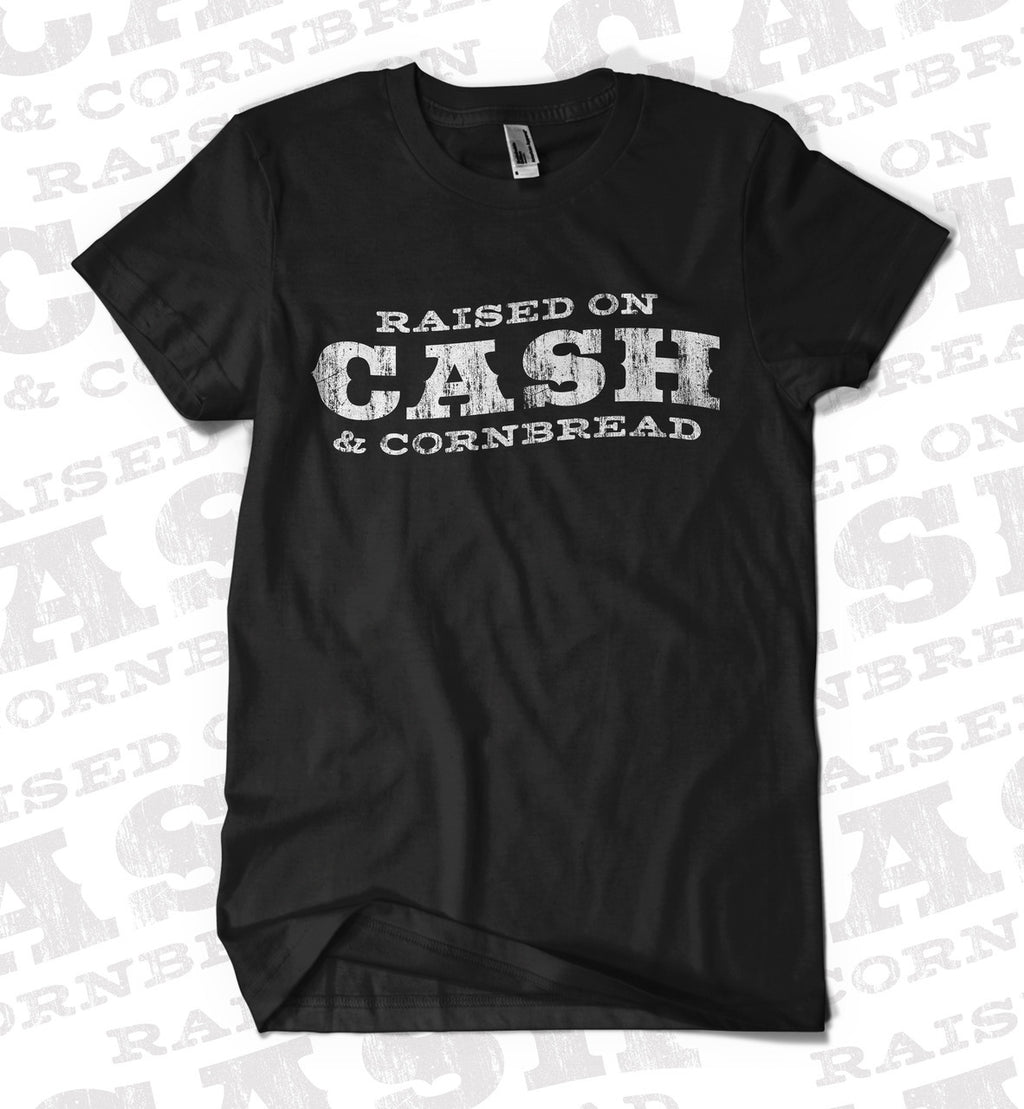 Raised on CASH and Cornbread T-Shirt - Provisions, LLC