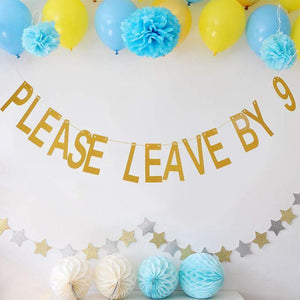 3 pieces Please Leave By 9 Party Banner