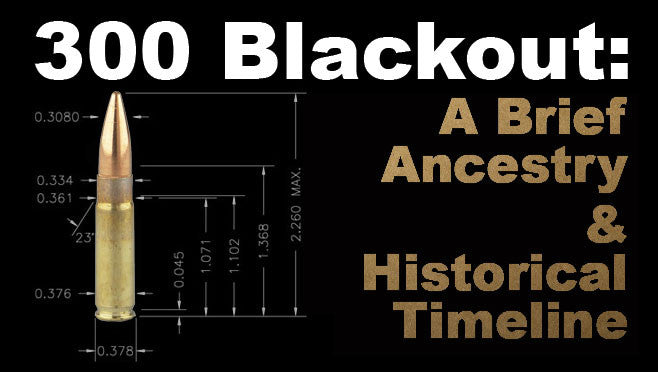 300 Blackout: A Brief Ancestry & Historical Timeline