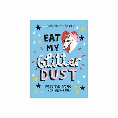 Eat My Glitter Dust: Positive Words For Self Care