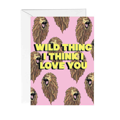 Wild Thing I Love You Greetings Card