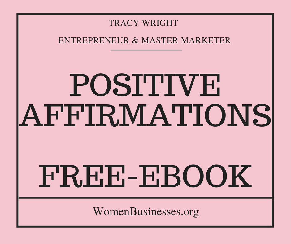 Positive Affirmations By Tracy Wright- FREE E-BOOK