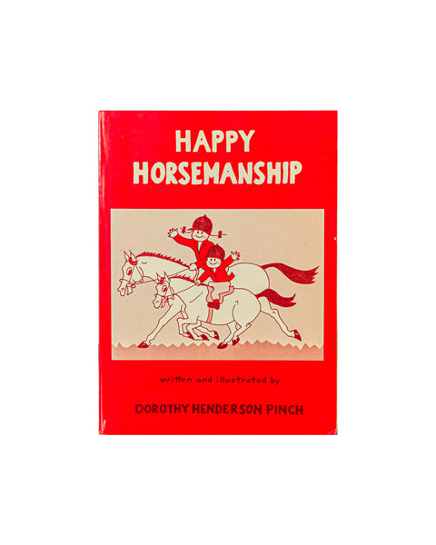 Happy Horsemanship - by Dorothy Henderson Pinch