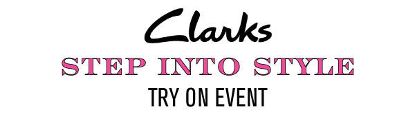 Clarks 'Step Into Style' Try On Events