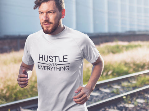Hustle Over Everything T-Shirts Invincible Collection