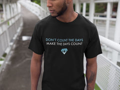 Make The Days Count T-Shirts Invincible Collection