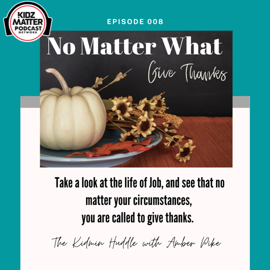 The Kidmin Huddle Episode 008: No Matter What