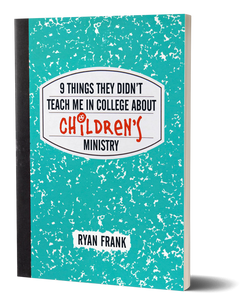 9 Things They Didn't Teach Me in College About Children's Ministry